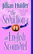 The Seduction of an English Scoundrel: A Novel