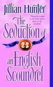 The Seduction of an English Scoundrel: A Novel