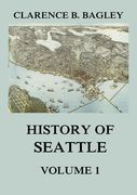 History of Seattle, Volume 1