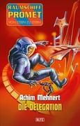 Raumschiff Promet - Von Stern zu Stern 19: Die Delegation