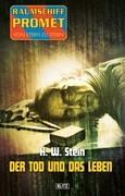 Raumschiff Promet - Von Stern zu Stern 18: Der Tod und das Leben