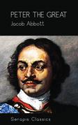 Peter the Great (Serapis Classics)