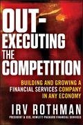 Out-Executing the Competition: Building and Growing a Financial Services Company in Any Economy