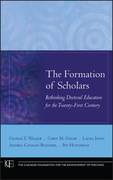 The Formation of Scholars: Rethinking Doctoral Education for the Twenty-First Century