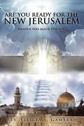 Are You Ready For the New Jerusalem