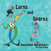 Larxs and Sparxs Awesome Adventures