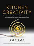 Kitchen Creativity: Unlocking Culinary Genius¿with Wisdom, Inspiration, and Ideas from the World's Most Creative Chefs