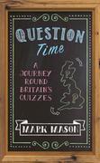 Question Time: A Journey Round Britain¿s Quizzes