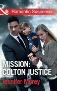 Mission: Colton Justice (Mills & Boon Romantic Suspense) (The Coltons of Shadow Creek, Book 7)