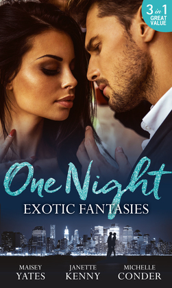 One Night: Exotic Fantasies: One Night in Paradise / Pirate Tycoon, Forbidden Baby / Prince Nadir's Secret Heir (Mills & Boon M&B)