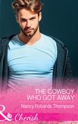 The Cowboy Who Got Away (Mills & Boon Cherish) (Celebration, TX, Book 3)