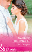 Marrying The Rancher (Mills & Boon Cherish) (Home on the Ranch: Arizona, Book 1)