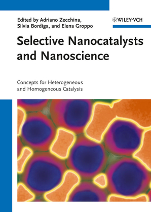 Selective Nanocatalysts and Nanoscience: Concepts for Heterogeneous and Homogeneous Catalysis