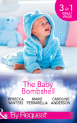 The Baby Bombshell: The Billionaire's Baby Swap / Dating for Two / The Valtieri Baby (Mills & Boon By Request)
