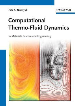 Computational Thermo-Fluid Dynamics: In Materials Science and Engineering