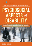 Psychosocial Aspects of Disability, Second Edition: Insider Perspectives and Strategies for Counselors