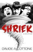 SHRIEK: an absurd novel