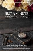 Just A Minute: A Daily Challenge to Change