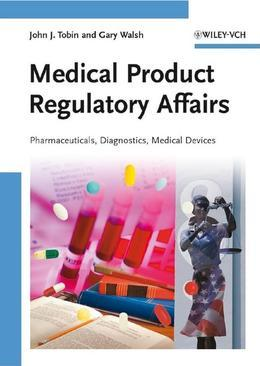 Medical Product Regulatory Affairs: Pharmaceuticals, Diagnostics, Medical Devices