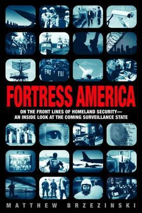 Fortress America: On the Front Lines of Homeland Security