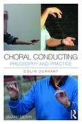 Choral Conducting: Philosophy and Practice