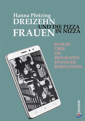 Dreizehn Frauen und die Pizza in Nizza