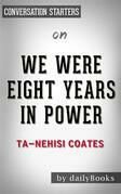 We Were Eight Years in Power: by Ta-Nehisi Coates   Conversation Starters