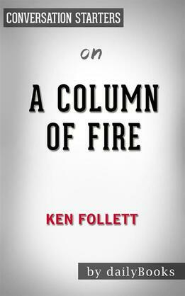 A Column of Fire: by Ken Follett | Conversation Starters