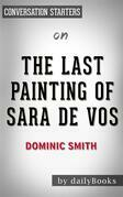 The Last Painting of Sara de Vos: by Dominic Smith??????? | Conversation Starters