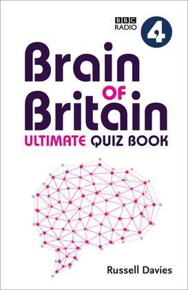 BBC Radio 4 Brain of Britain Ultimate Quiz Book
