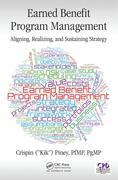 Earned Benefit Program Management: Aligning, Realizing, and Sustaining Strategy