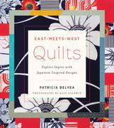 East-Meets-West Quilts: Explore Improv with Japanese-Inspired Designs