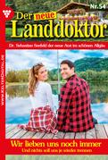 Der neue Landdoktor 54 - Arztroman