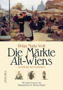 Die Märkte Alt-Wiens