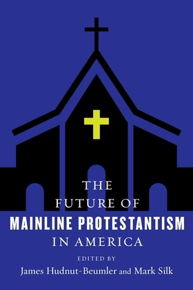 The Future of Mainline Protestantism in America