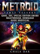 Metroid Samus Returns Game, 3DS, Special Edition, Amiibo, Walkthrough, Download Guide Unofficial