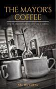The Mayor's Coffee - How To Administrate The City Like A Barista