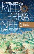 La Méditerranée et le monde méditerranéen à l'époque de Philippe II - Tome 1: 1. La part du milieu