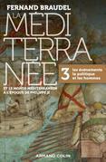 La Méditerranée et le monde méditerranéen à l'époque de Philippe II - Tome 3: 3. Les événements, la politique et les hommes