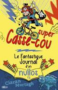 Super Casse-cou: Le fantastique journal d'un nullos T01