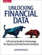 Unlocking Financial Data: A Practical Guide to Technology for Equity and Fixed Income Analysts
