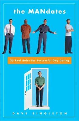 The Mandates: 25 Real Rules for Successful Gay Dating