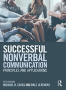 Successful Nonverbal Communication: Principles and Applications