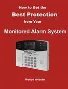 How to Get the Best Protection from Your Monitored Alarm System