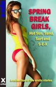 Spring Break Girls, Hot Sun, Sand, Surf and SEX: A collection of five erotic stories