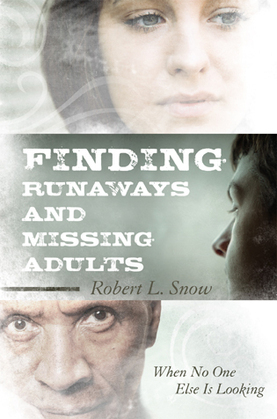Finding Runaways and Missing Adults: When No One Else is Looking