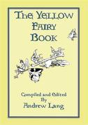 THE YELLOW FAIRY BOOK - Illustrated Edition