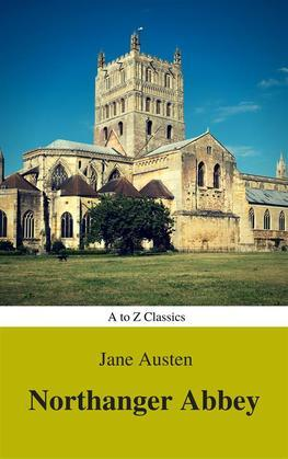 Northanger Abbey (Best Navigation, Active TOC) (A to Z Classics)