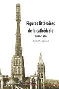 Figures littéraires de la cathédrale 1880-1918