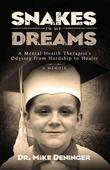 Snakes in My Dreams: A Mental Health Therapist's Odyssey from Hardship to Healer